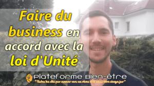 Faire du Business en accord avec la Loi d'Unité et la Loi d'Amour