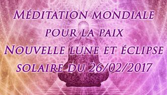 Méditation Paix – Nouvelle lune et Eclipse Solaire 26/02/17