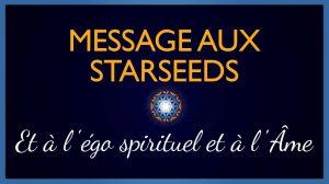 Message aux starseeds et à l'Âme