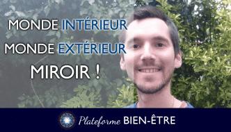 Monde Intérieur, Monde Extérieur: MIROIR !
