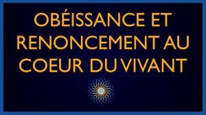 Obéissance et Renoncement au Cœur du Vivant