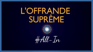 L'Offrande Suprême #All-in