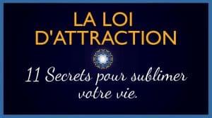 11 secrets atypiques sur la loi d'attraction