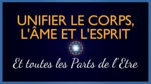 Unifier le Corps, l'Âme et l'Esprit