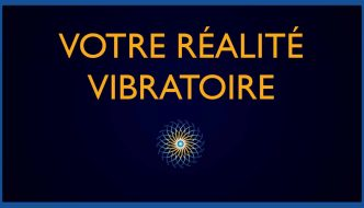 votre-realite-vibratoire